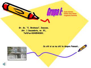 """Gr. Sc. """"C. Bratescu"""", Isaccea. Str. 1 Decembrie, nr. 91, Tel\Fax:0240540301."""