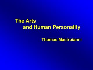 The Arts 	   and Human Personality