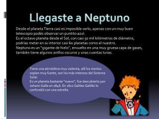 Llegaste a Neptuno