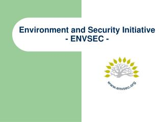 Environment and Security Initiative - ENVSEC -