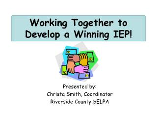Working Together to Develop a Winning IEP!