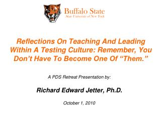 Reflections On Teaching And Leading Within A Testing Culture: Remember, You Don t Have To Become One Of  Them.