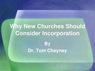 Why New Churches Should Consider Incorporation