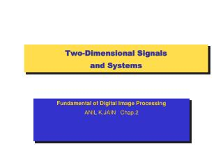 Two-Dimensional Signals  and Systems