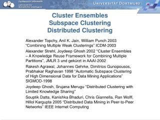 Cluster Ensembles  Subspace Clustering  Distributed Clustering
