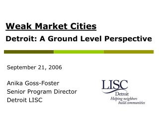 Weak Market Cities Detroit: A Ground Level Perspective