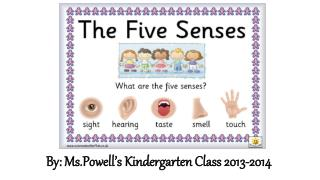 By:  Ms.Powell's  Kindergarten Class 2013-2014