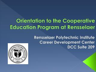 Orientation to the Cooperative Education Program at Rensselaer