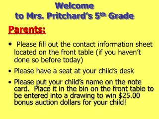 Welcome to Mrs. Pritchard's 5 th  Grade
