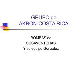GRUPO de  AKRON-COSTA RICA