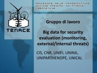 Gruppo di lavoro Big data for security evaluation (monitoring, external/internal threats)