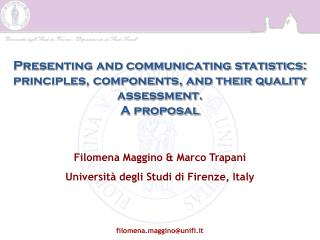 Presenting and communicating statistics:  principles, components, and their quality assessment.