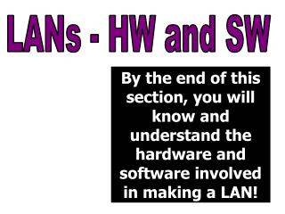 LANs - HW and SW