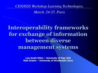 CEN/ISSS Workshop Learning Technologies,  March, 24-25. Paris