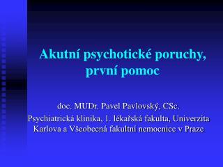 Akutn  psychotick  poruchy, prvn  pomoc