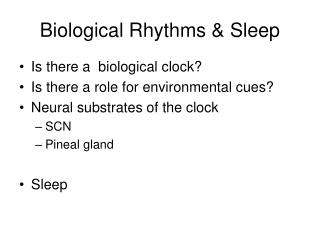 Biological Rhythms & Sleep