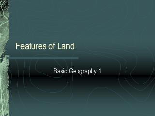 Features of Land