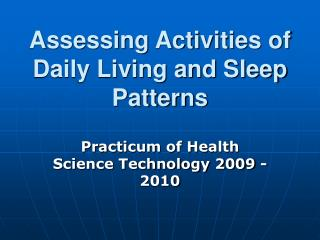 Assessing Activities of Daily Living and Sleep Patterns