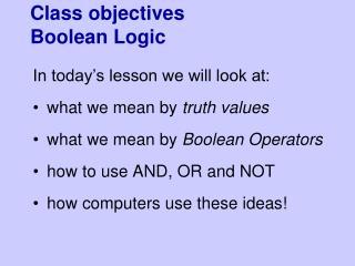 Class objectives Boolean Logic