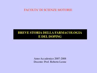 Anno Accademico 2007-2008 Docente: Prof. Roberto Leone