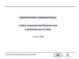 OSSERVATORIO CONGIUNTURALE i settori industriali dell'Elettrotecnica  e dell'Elettronica in Italia