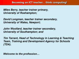 Miles Berry, teacher trainer primary,  University of Roehampton;