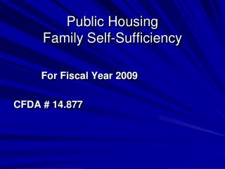 Public Housing  Family Self-Sufficiency