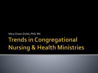 Trends in Congregational Nursing  Health Ministries