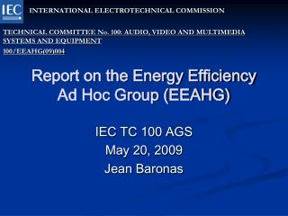 Report on the Energy Efficiency Ad Hoc Group (EEAHG)