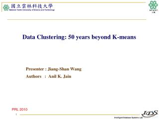 Data Clustering: 50 years beyond K-means
