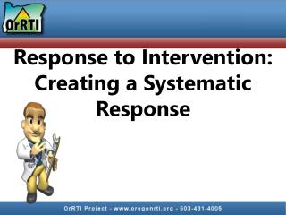 Response  to  Intervention: Creating a Systematic Response