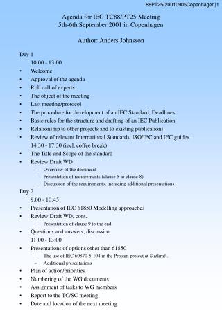 Agenda for IEC TC88/PT25 Meeting 5th-6th September 2001 in Copenhagen Author: Anders Johnsson