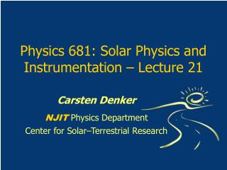 Physics 681: Solar Physics and Instrumentation – Lecture 21