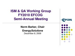 ISM & QA Working Group  FY2010 EFCOG  Semi-Annual Meeting