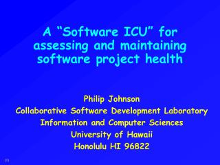 A �Software ICU� for assessing and maintaining software project health