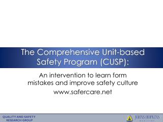 The Comprehensive Unit-based Safety Program (CUSP):