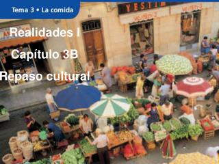 Realidades I Capítulo 3B Repaso cultural