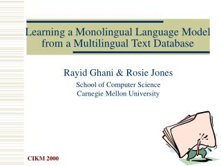 Learning a Monolingual Language Model from a Multilingual Text Database