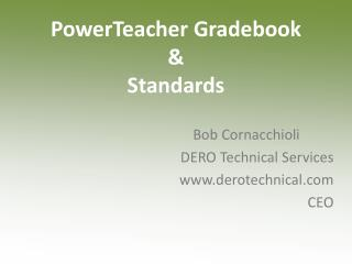PowerTeacher Gradebook &  Standards