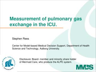 Measurement of pulmonary gas exchange in the ICU.