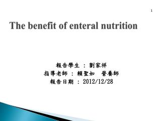 The benefit of enteral nutrition
