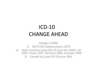 ICD-10 CHANGE AHEAD
