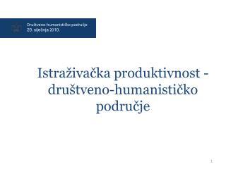 Društveno-humanističko područje 20 .  siječnja  20 10 .