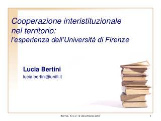 C ooperazione interistituzionale  nel territorio: l'esperienza  d ell'Università di Firenz e