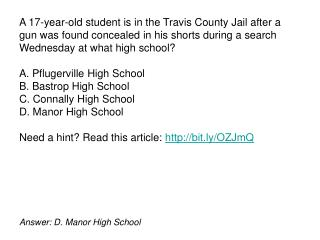 Answer: D. Manor High School