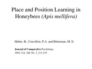 Place and Position Learning in Honeybees  (Apis mellifera)