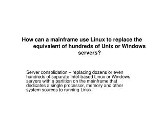 How can a mainframe use Linux to replace the equivalent of hundreds of Unix or Windows servers?