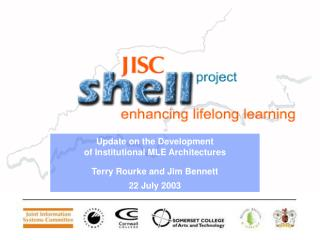 Update on the Development of Institutional MLE Architectures Terry Rourke and Jim Bennett
