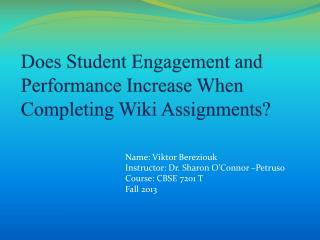 Does Student Engagement and Performance Increase When Completing Wiki Assignments?