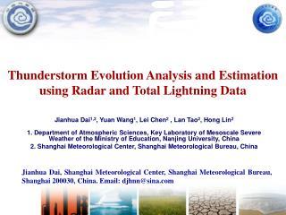 Thunderstorm Evolution Analysis and Estimation using Radar and Total Lightning Data